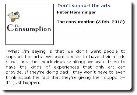 Don't support the arts. Peter Hemminger. The consumption