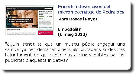 Encerts i desencisos del micromecenatge de Pedralbes. Martí Casa i Payàs. Embadalits