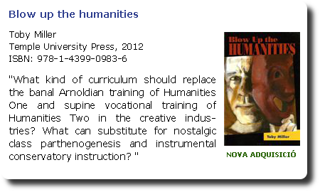 Blow up the humanities. Toby Miller