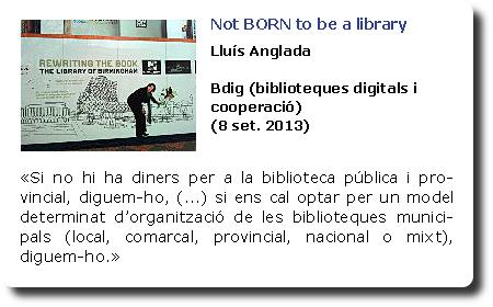 Not BORN to be a library. Lluís Anglada. Bdig (biblioteques digitals i cooperació)