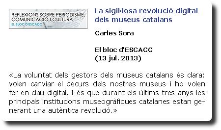 La sigil·losa revolució digital dels museus catalans. Carles Sora. El bloc d'ESCACC