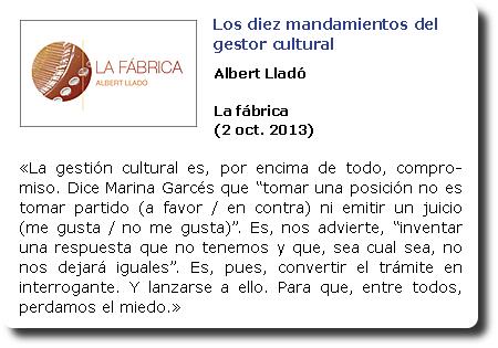 Los dies mandamientos del gestor cultural. Albert Lladó. La fábrica