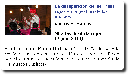 La desaparición de las líneas rojas en la gestión de los museos. Santos M. Mateos. Miradas desde la copa