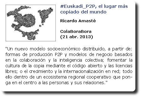 #Euskadi_P2P, el lugar más copiado del mundo. Ricardo Amasté. ColaBoraBora